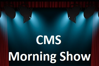 CMS Morning show