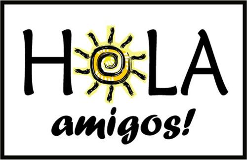 says hola amigos with a sun for the o