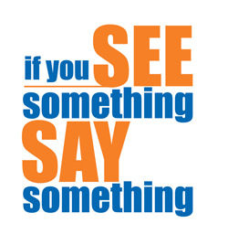 Words that say If you see something say something