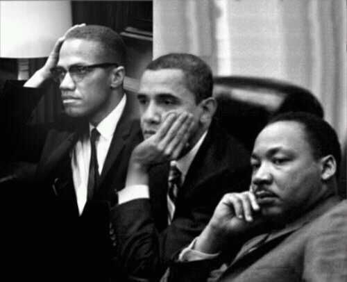 Obama, MLK, Malcolm X together