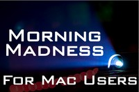 Morning Madness for Mac Users