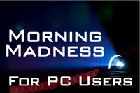 Morning Madness for PC Users