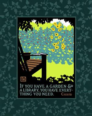 If you have a garden and a library you have everything you need. -Cicero